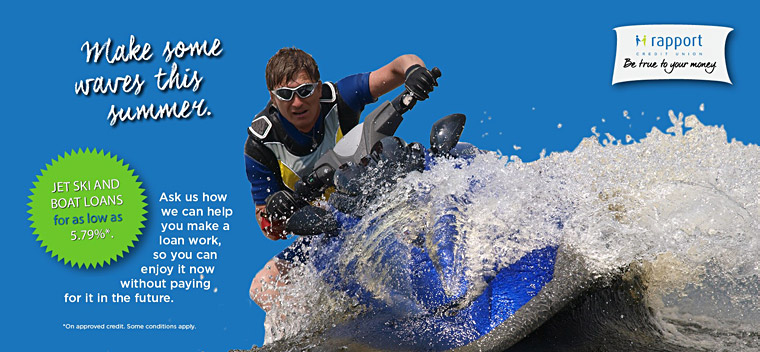 Make some waves this summer.  Jet Ski and Boat Loans for as low as 5.79%*