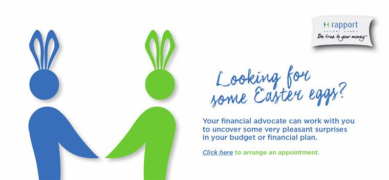 Looking for some Easter eggs? Your financial advocate can work with you to uncover some very pleasant surprises in your budget or financial plan.  Click here to arrange an appointment.